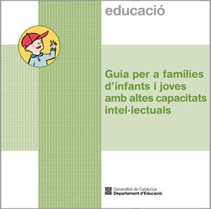 Guia per a famílies d'infants i joves amb altes capacitats intel·lectuals