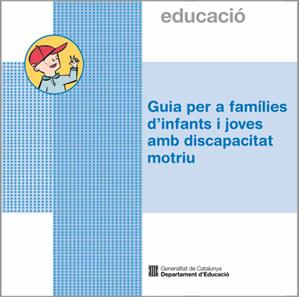 Guia per a famílies d'infants i joves amb discapacitat motriu